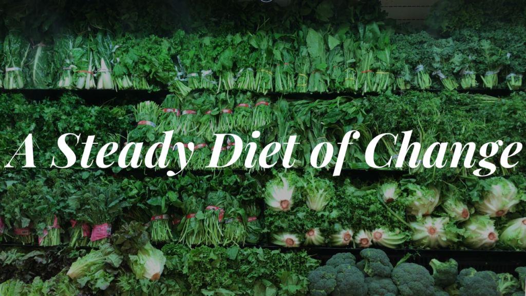 A Steady Diet of Change